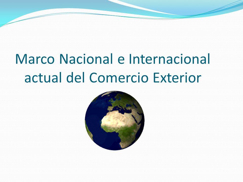 Marco Nacional e Internacional actual del Comercio Exterior