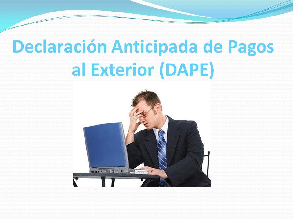 Declaración Anticipada de Pagos al Exterior (DAPE)