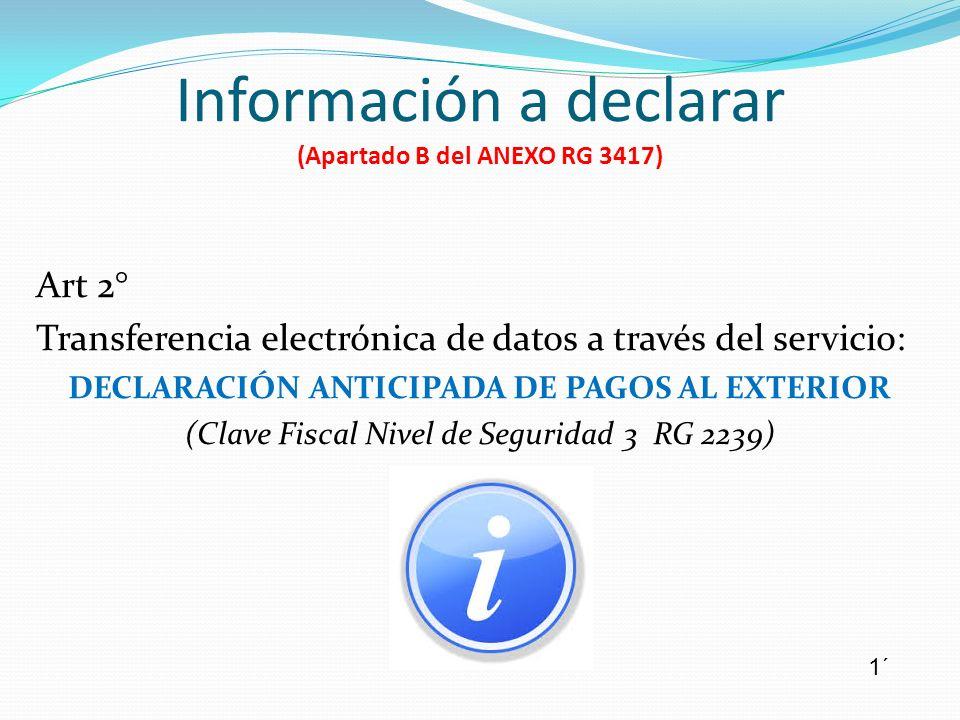 Información a declarar (Apartado B del ANEXO RG 3417)