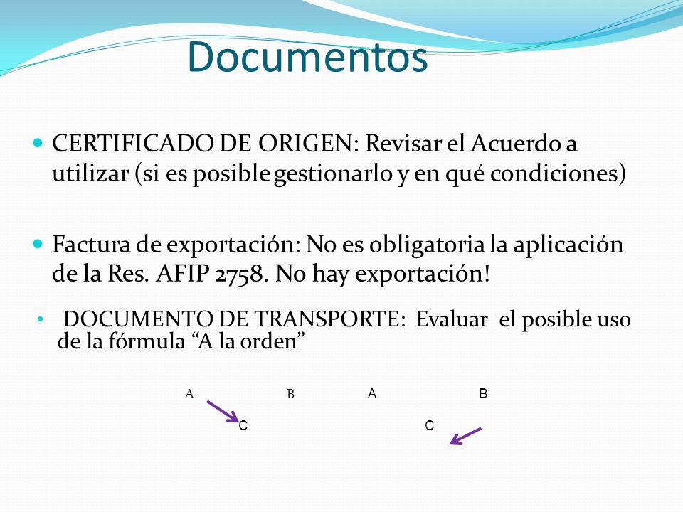 DocumentosCERTIFICADO DE ORIGEN: Revisar el Acuerdo a utilizar (si es posible gestionarlo y en qué condiciones)