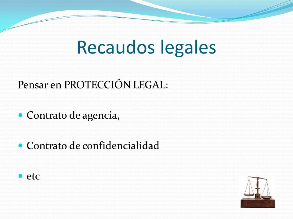 Recaudos legales Pensar en PROTECCIÓN LEGAL: Contrato de agencia,