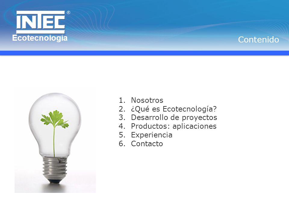 Ecotecnología Contenido Nosotros ¿Qué es Ecotecnología