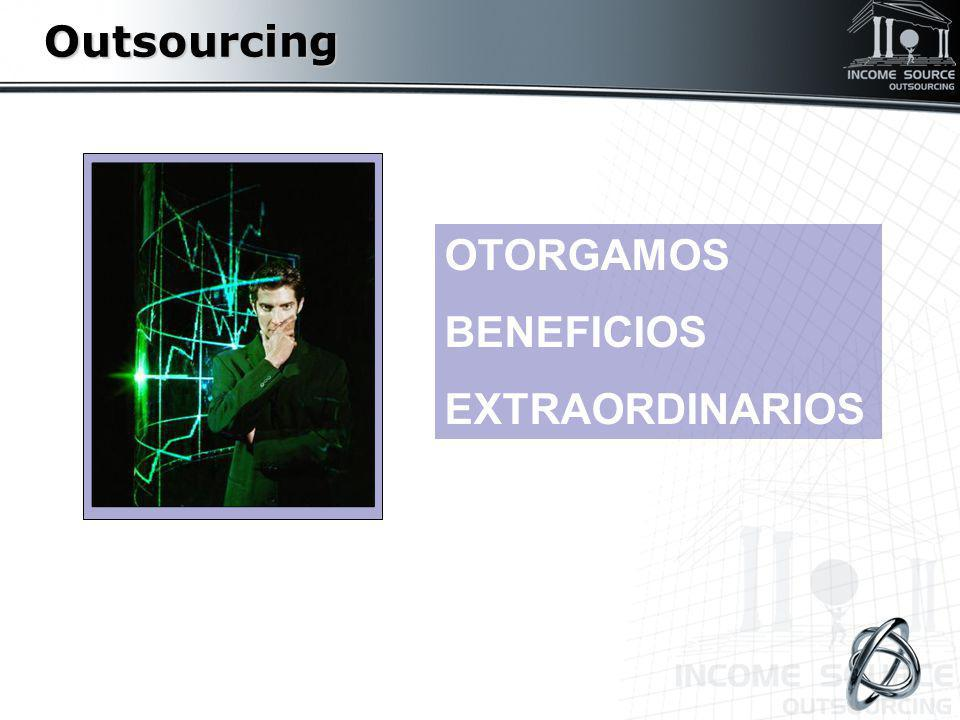 Outsourcing OTORGAMOS BENEFICIOS EXTRAORDINARIOS