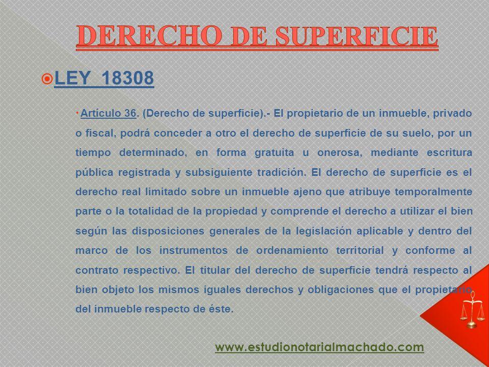 DERECHO DE SUPERFICIE LEY 18308 www.estudionotarialmachado.com