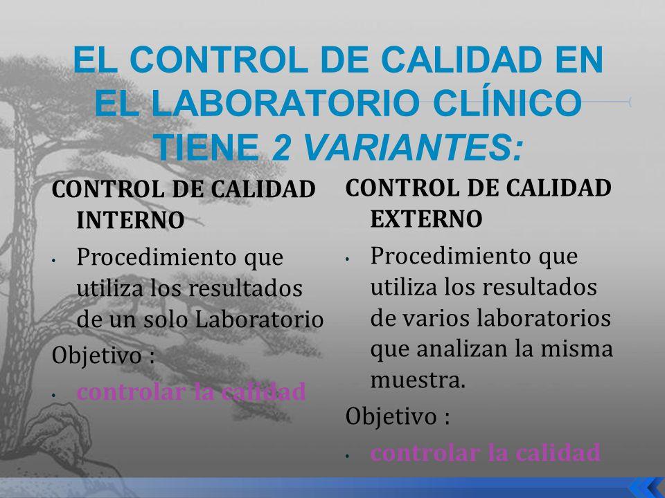 EL CONTROL DE CALIDAD EN EL LABORATORIO CLÍNICO TIENE 2 VARIANTES: