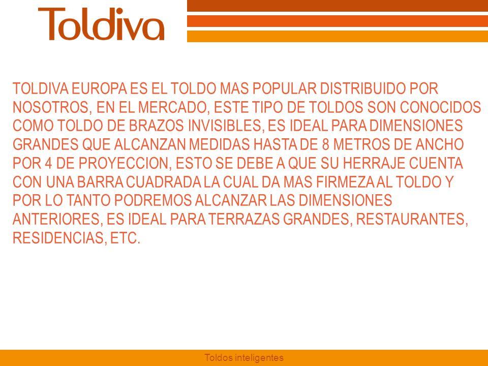 TOLDIVA EUROPA ES EL TOLDO MAS POPULAR DISTRIBUIDO POR NOSOTROS, EN EL MERCADO, ESTE TIPO DE TOLDOS SON CONOCIDOS COMO TOLDO DE BRAZOS INVISIBLES, ES IDEAL PARA DIMENSIONES GRANDES QUE ALCANZAN MEDIDAS HASTA DE 8 METROS DE ANCHO POR 4 DE PROYECCION, ESTO SE DEBE A QUE SU HERRAJE CUENTA CON UNA BARRA CUADRADA LA CUAL DA MAS FIRMEZA AL TOLDO Y POR LO TANTO PODREMOS ALCANZAR LAS DIMENSIONES ANTERIORES, ES IDEAL PARA TERRAZAS GRANDES, RESTAURANTES, RESIDENCIAS, ETC.