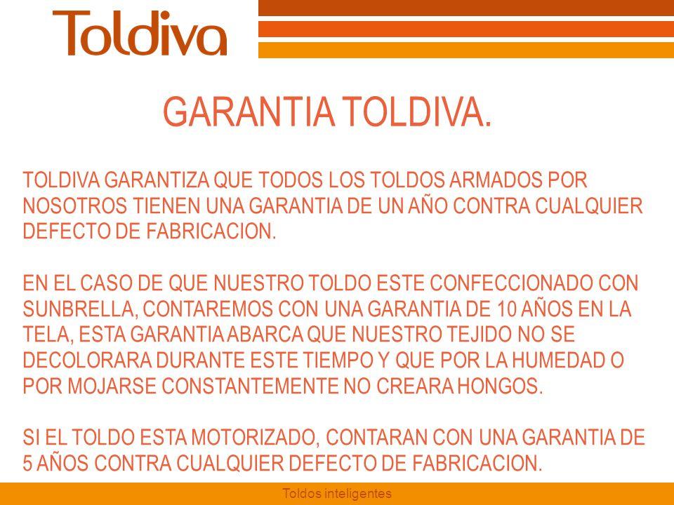 GARANTIA TOLDIVA. TOLDIVA GARANTIZA QUE TODOS LOS TOLDOS ARMADOS POR NOSOTROS TIENEN UNA GARANTIA DE UN AÑO CONTRA CUALQUIER DEFECTO DE FABRICACION.