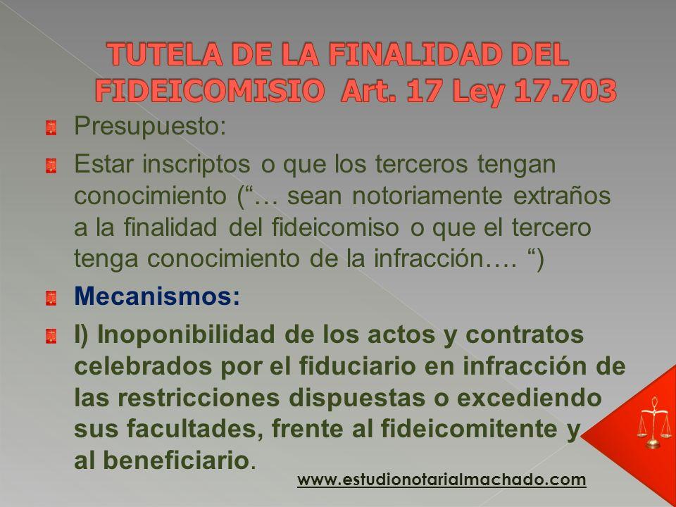 TUTELA DE LA FINALIDAD DEL FIDEICOMISIO Art. 17 Ley 17.703