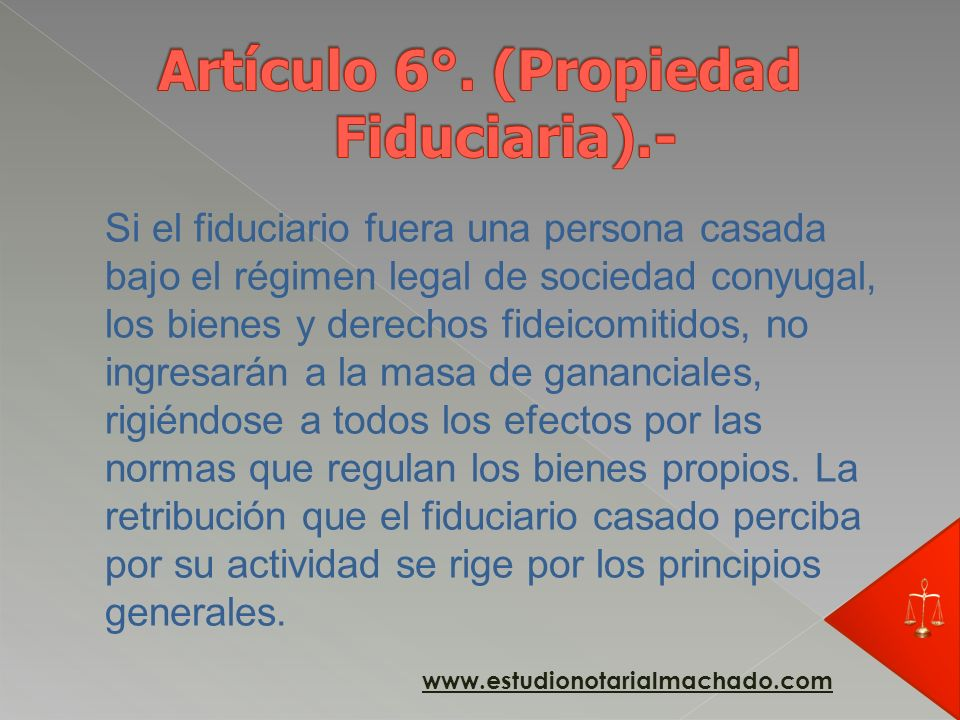 Artículo 6°. (Propiedad Fiduciaria).-