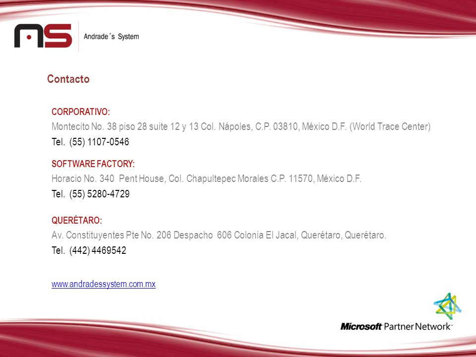 Contacto CORPORATIVO: Montecito No. 38 piso 28 suite 12 y 13 Col. Nápoles, C.P. 03810, México D.F. (World Trace Center)