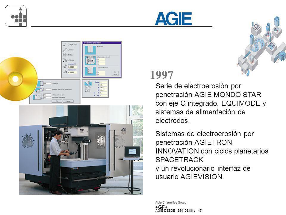 1997 Serie de electroerosión por penetración AGIE MONDO STAR con eje C integrado, EQUIMODE y sistemas de alimentación de electrodos.