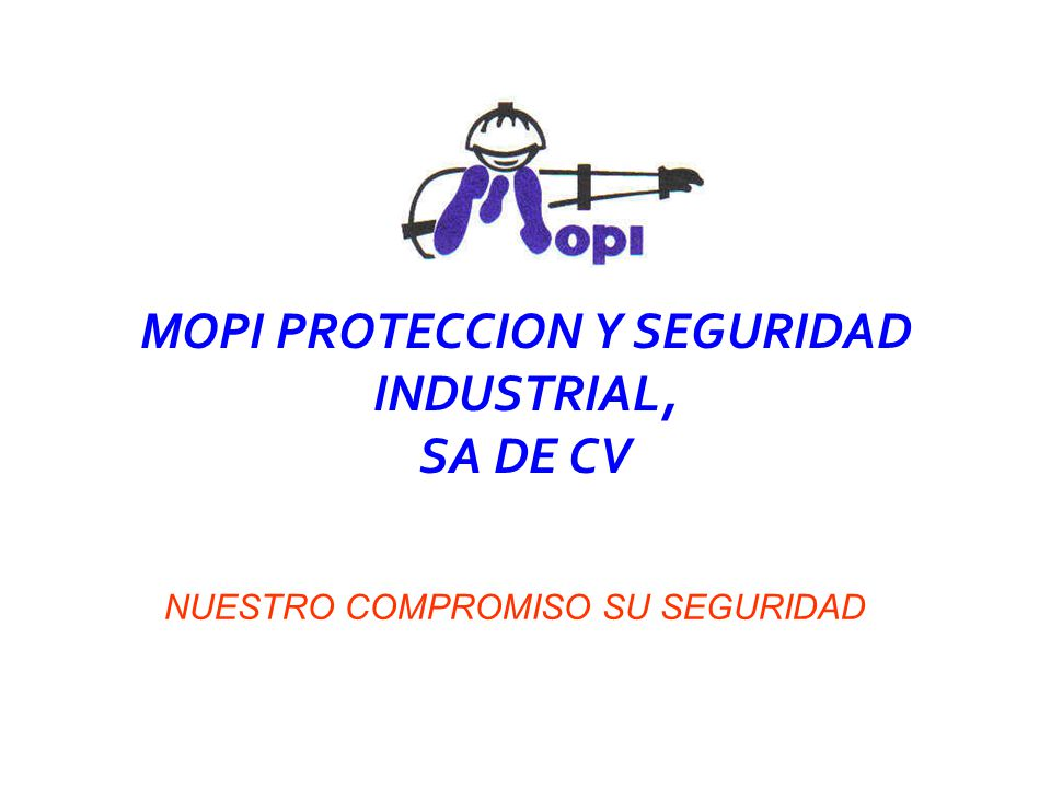 MOPI PROTECCION Y SEGURIDAD INDUSTRIAL, SA DE CV