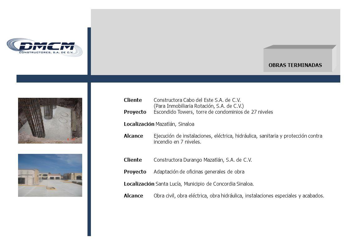 OBRAS TERMINADAS Cliente Constructora Cabo del Este S.A. de C.V. (Para Inmobiliaria Rotación, S.A. de C.V.)
