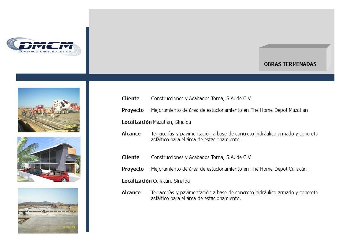 OBRAS TERMINADAS Cliente Construcciones y Acabados Torna, S.A. de C.V. Proyecto Mejoramiento de área de estacionamiento en The Home Depot Mazatlán.