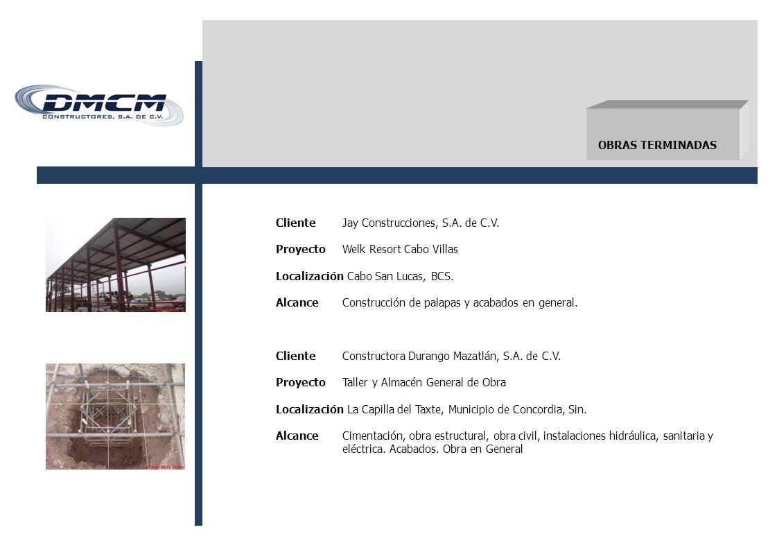 OBRAS TERMINADAS Cliente Jay Construcciones, S.A. de C.V. Proyecto Welk Resort Cabo Villas. Localización Cabo San Lucas, BCS.