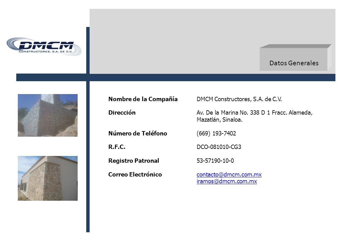 Datos Generales Nombre de la Compañía DMCM Constructores, S.A. de C.V.