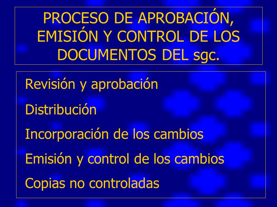 PROCESO DE APROBACIÓN, EMISIÓN Y CONTROL DE LOS DOCUMENTOS DEL sgc.