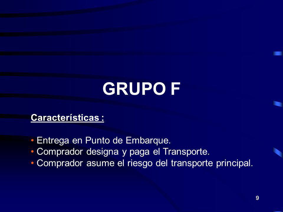 GRUPO F Características : Entrega en Punto de Embarque.