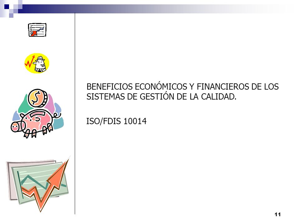 BENEFICIOS ECONÓMICOS Y FINANCIEROS DE LOS SISTEMAS DE GESTIÓN DE LA CALIDAD.