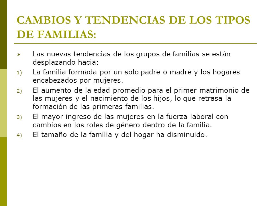 CAMBIOS Y TENDENCIAS DE LOS TIPOS DE FAMILIAS: