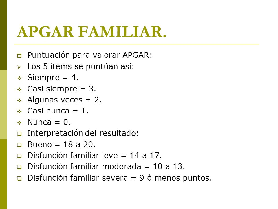APGAR FAMILIAR. Puntuación para valorar APGAR: