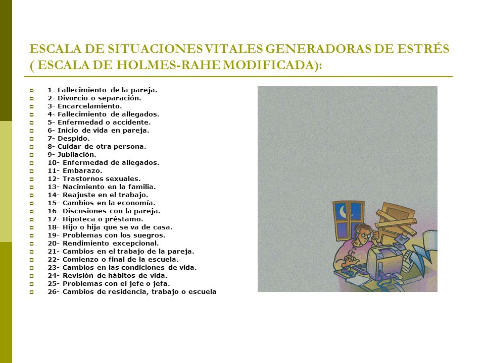 ESCALA DE SITUACIONES VITALES GENERADORAS DE ESTRÉS ( ESCALA DE HOLMES-RAHE MODIFICADA):