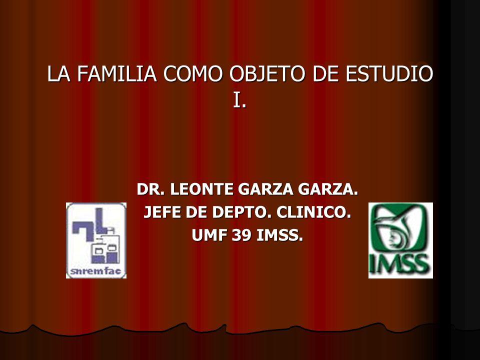 LA FAMILIA COMO OBJETO DE ESTUDIO I.
