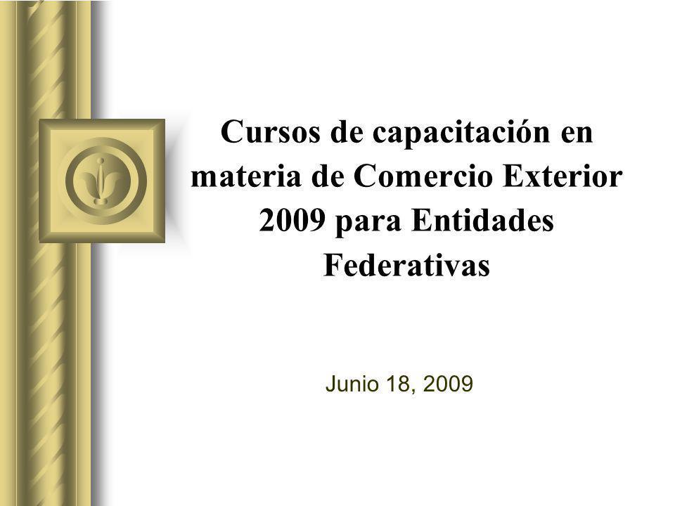 Cursos de capacitación en materia de Comercio Exterior 2009 para Entidades Federativas