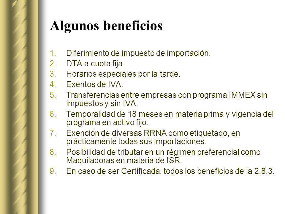 Algunos beneficios Diferimiento de impuesto de importación.