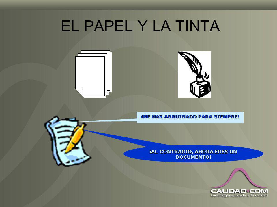 EL PAPEL Y LA TINTA ¡ME HAS ARRUINADO PARA SIEMPRE!