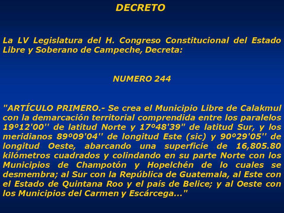 DECRETO La LV Legislatura del H. Congreso Constitucional del Estado Libre y Soberano de Campeche, Decreta: