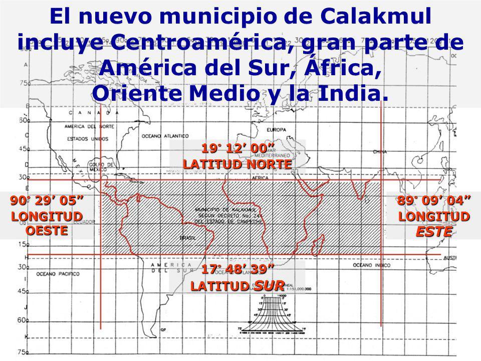 El nuevo municipio de Calakmul incluye Centroamérica, gran parte de América del Sur, África, Oriente Medio y la India.