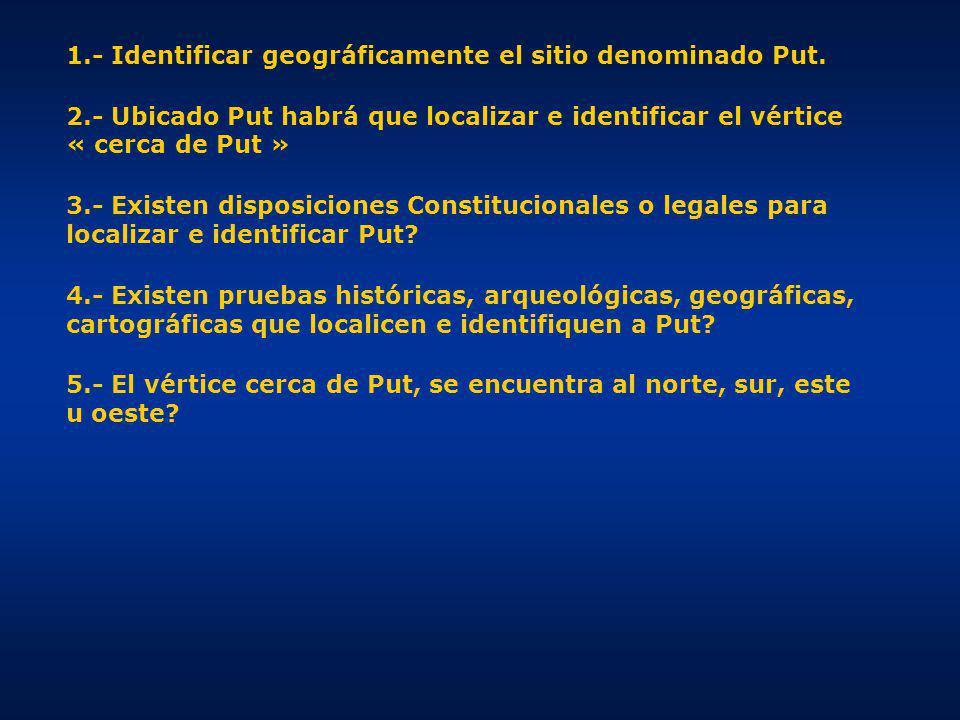 1.- Identificar geográficamente el sitio denominado Put.