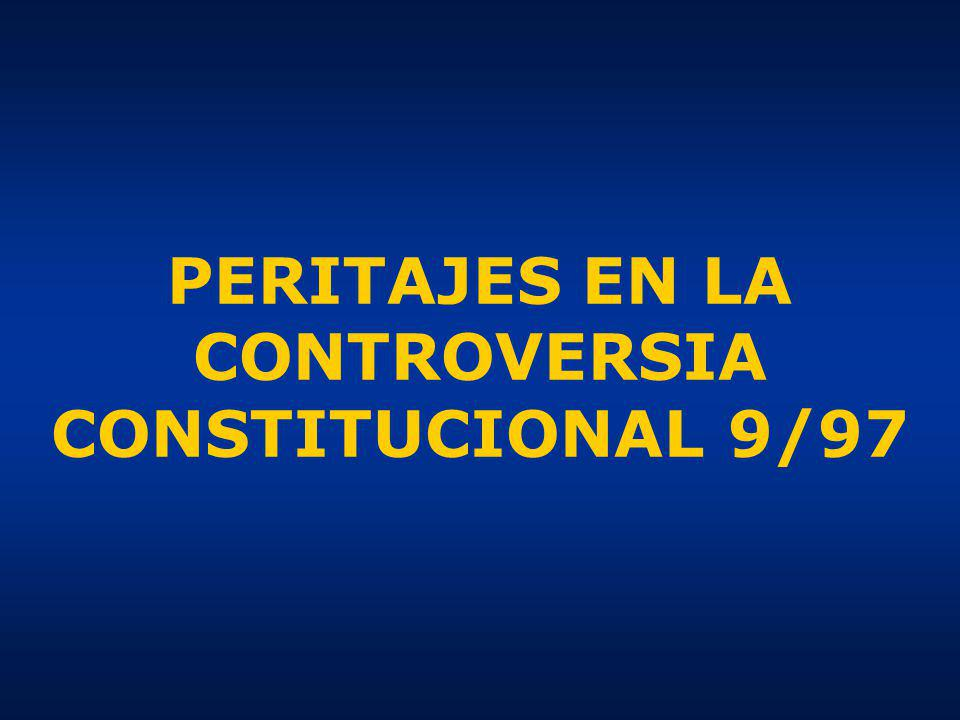 PERITAJES EN LA CONTROVERSIA CONSTITUCIONAL 9/97