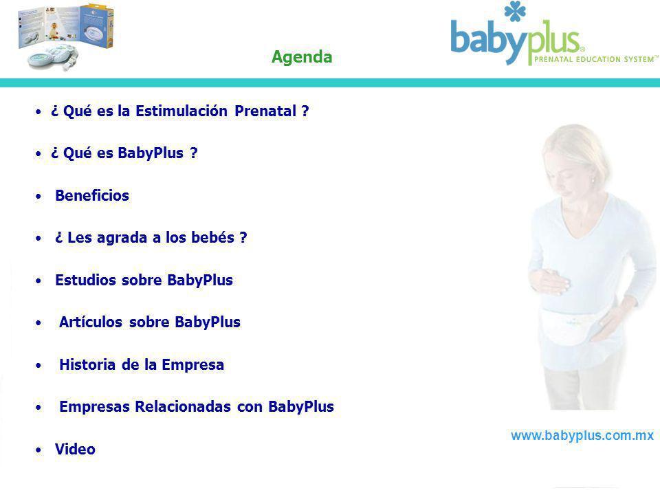 Agenda ¿ Qué es la Estimulación Prenatal ¿ Qué es BabyPlus