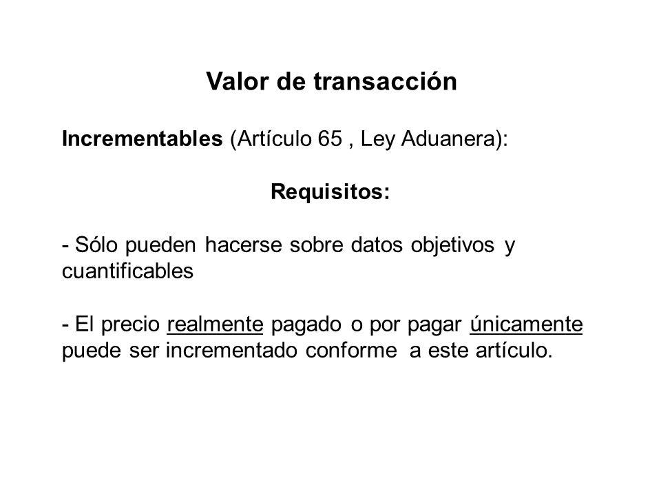 Valor de transacción Incrementables (Artículo 65 , Ley Aduanera):