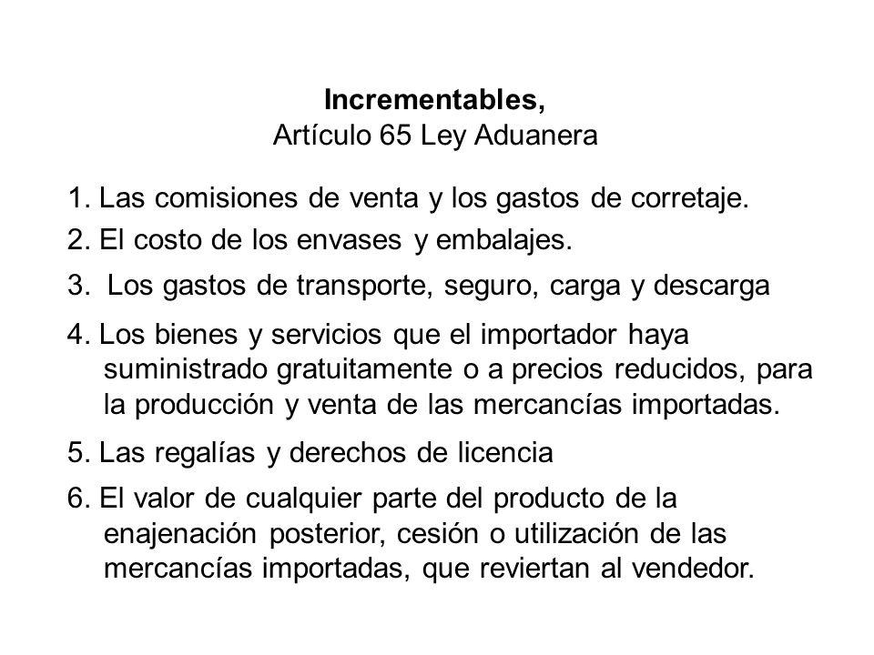 Incrementables, Artículo 65 Ley Aduanera. 1. Las comisiones de venta y los gastos de corretaje. 2. El costo de los envases y embalajes.