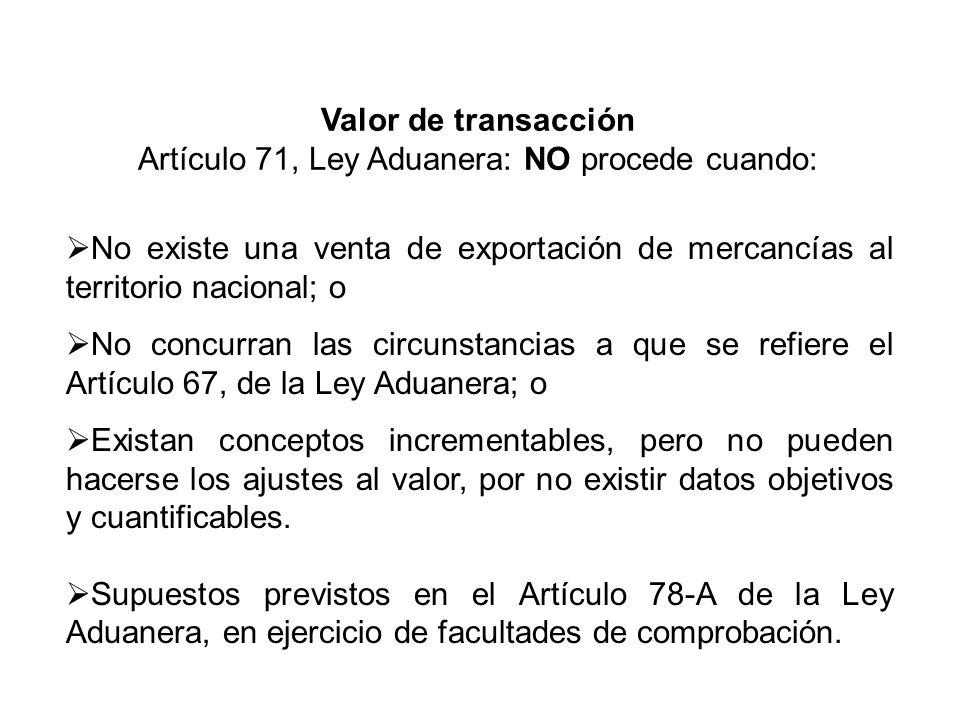 Artículo 71, Ley Aduanera: NO procede cuando: