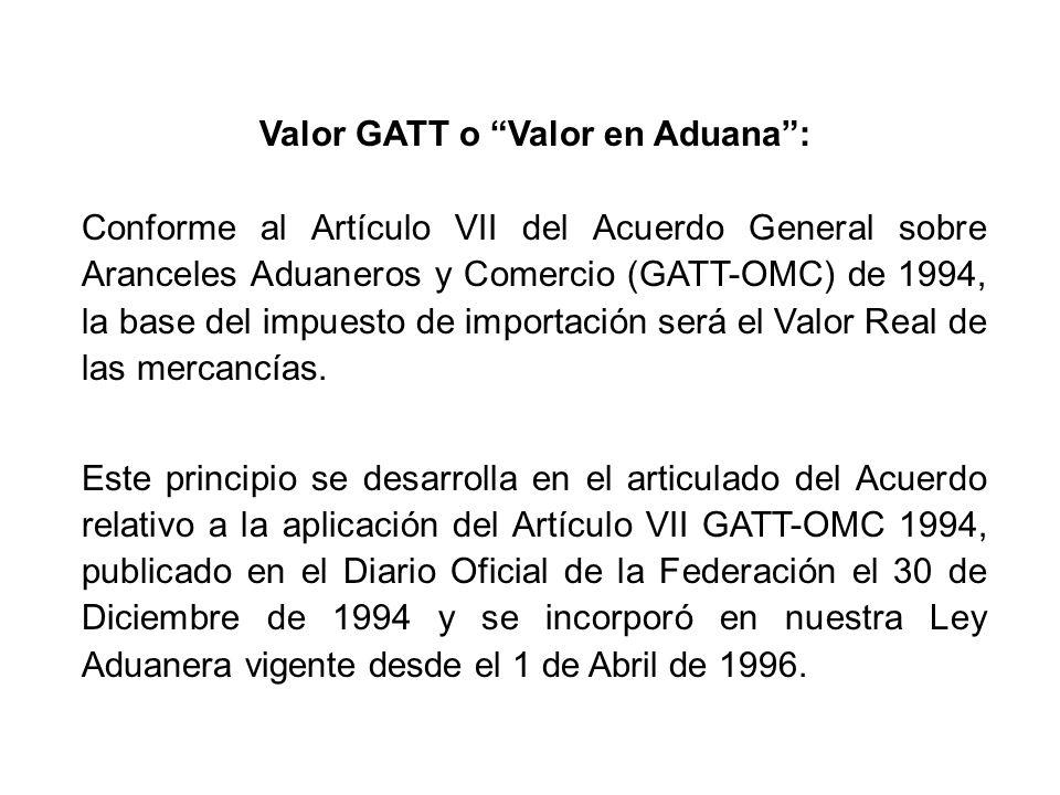 Valor GATT o Valor en Aduana :
