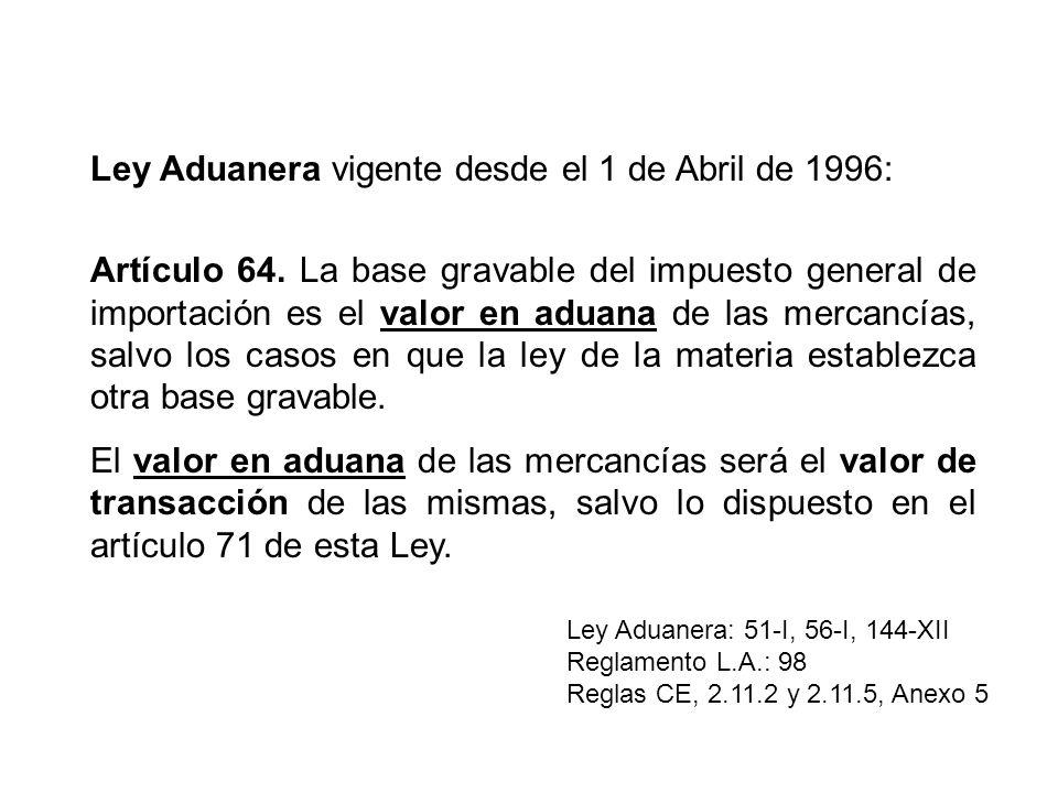 Ley Aduanera vigente desde el 1 de Abril de 1996: