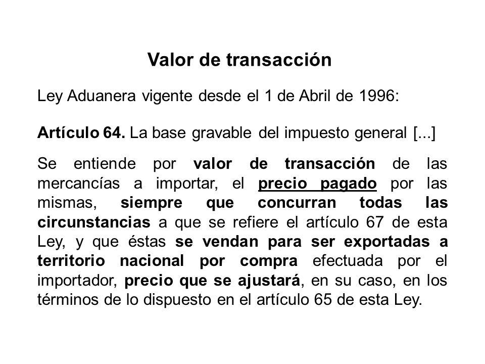 Valor de transacción Ley Aduanera vigente desde el 1 de Abril de 1996: