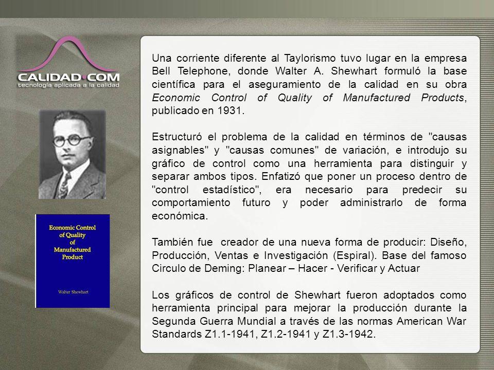 Una corriente diferente al Taylorismo tuvo lugar en la empresa Bell Telephone, donde Walter A. Shewhart formuló la base científica para el aseguramiento de la calidad en su obra Economic Control of Quality of Manufactured Products, publicado en 1931.