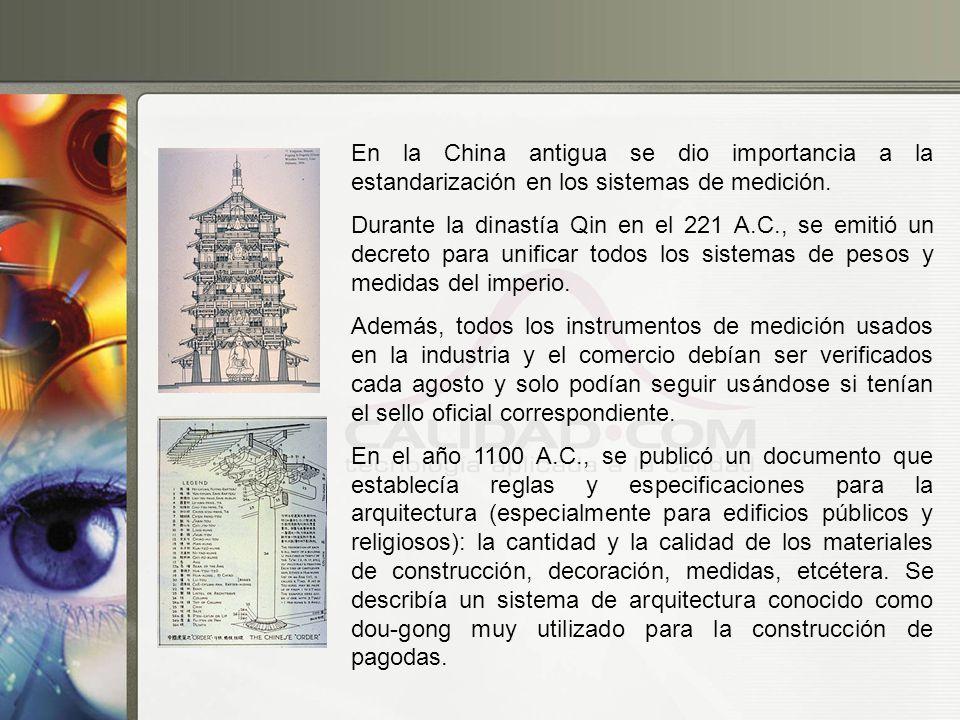 En la China antigua se dio importancia a la estandarización en los sistemas de medición.