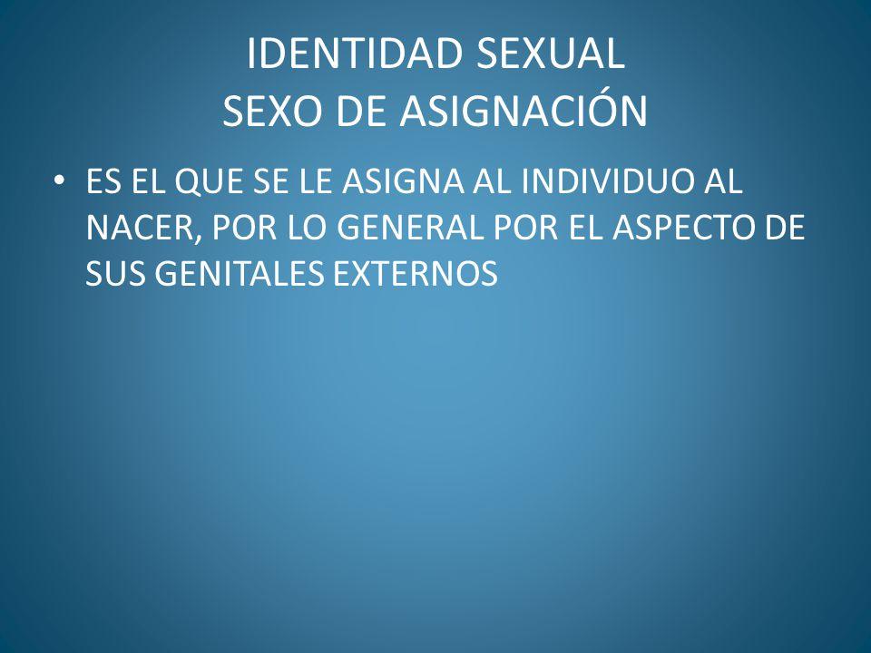 IDENTIDAD SEXUAL SEXO DE ASIGNACIÓN