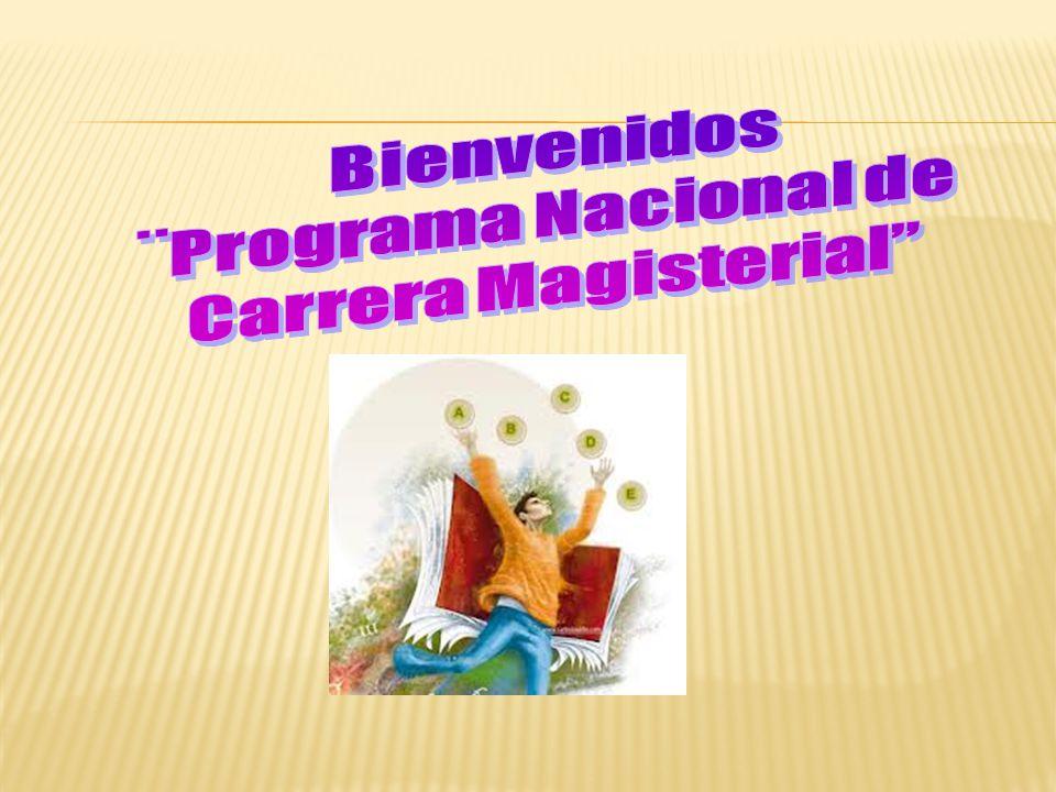 Bienvenidos ¨Programa Nacional de Carrera Magisterial