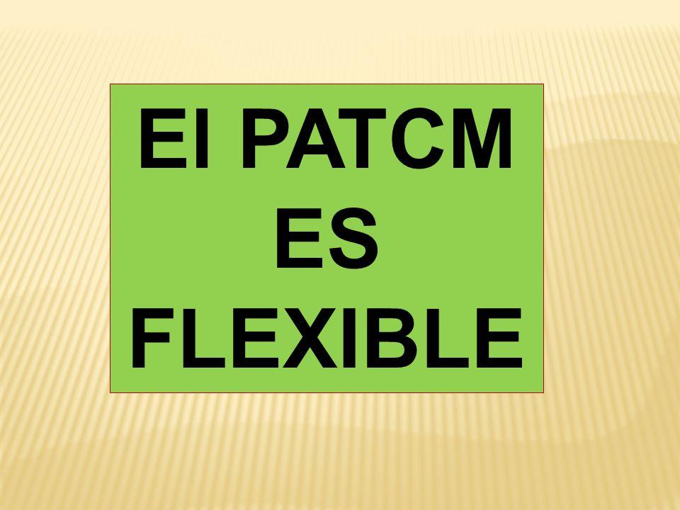 El PATCM ES FLEXIBLE