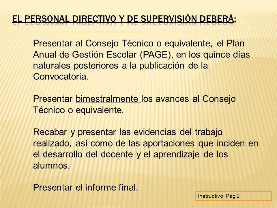 El personal directivo y de supervisión deberá: