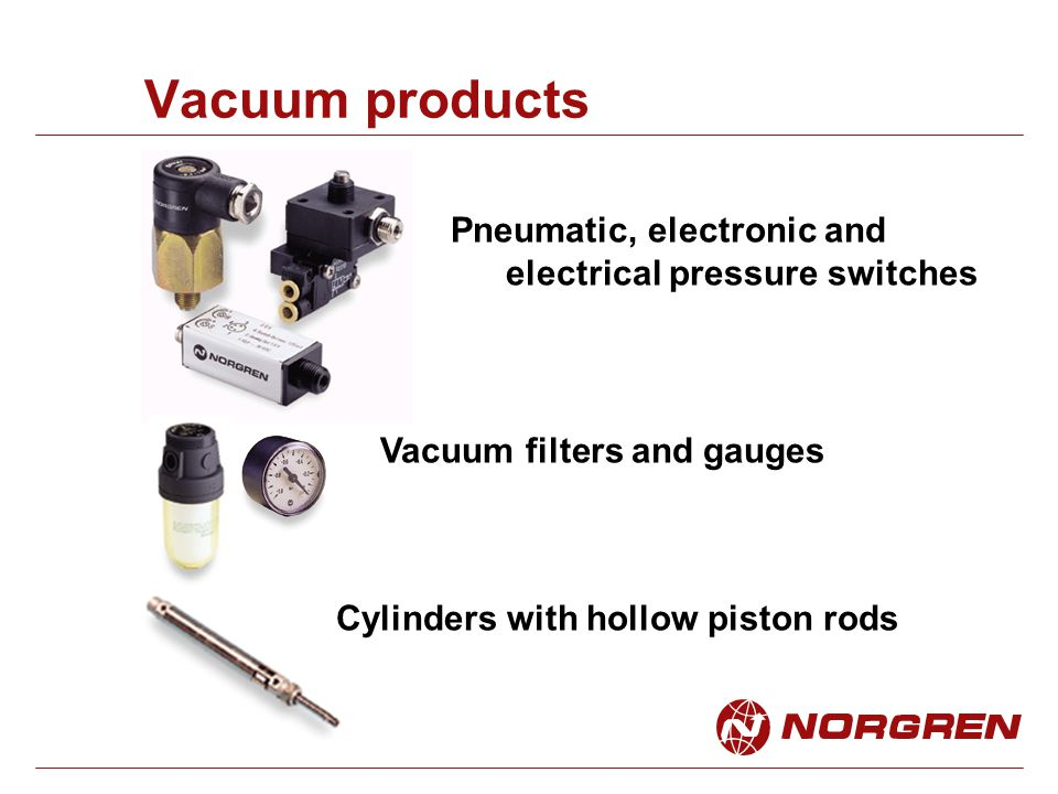 Vacuum products Pneumatic, electronic and electrical pressure switches