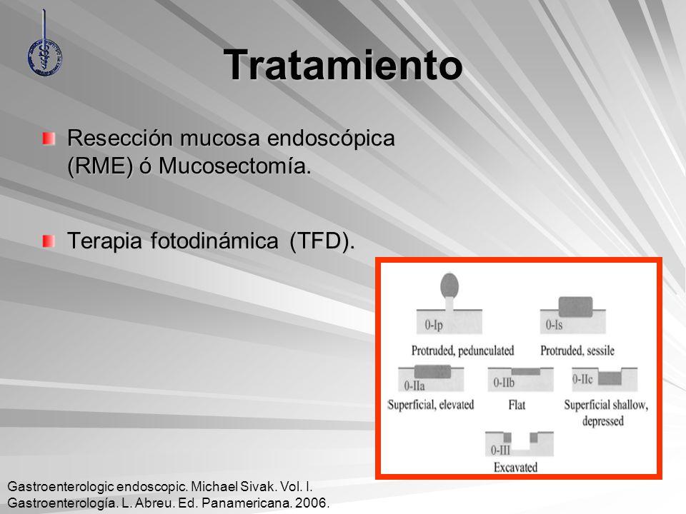 Tratamiento Resección mucosa endoscópica (RME) ó Mucosectomía.