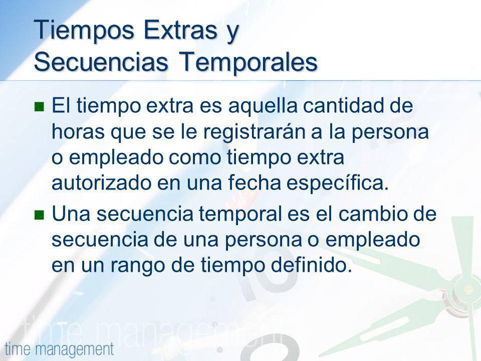 Tiempos Extras y Secuencias Temporales